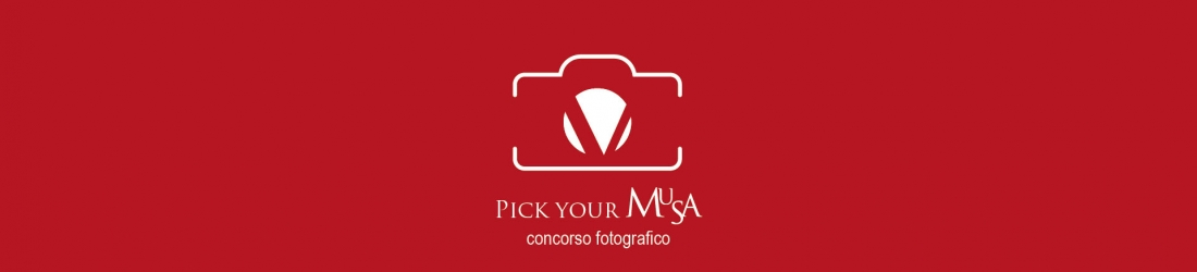 PICK YOUR MUSA – CONCORSO FOTOGRAFICO